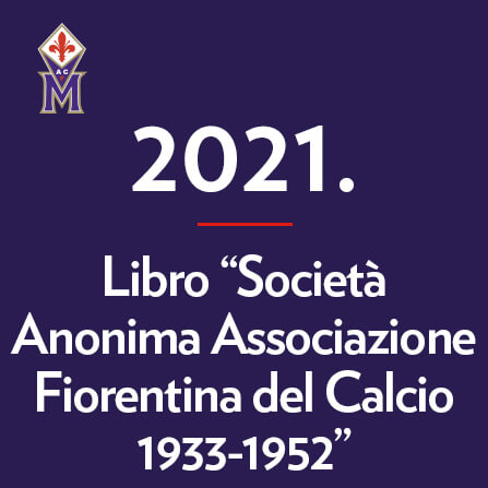 14-aprile-2021-libro-societa-anonima-associazione-fiorentina-del-calcio-1933-1952